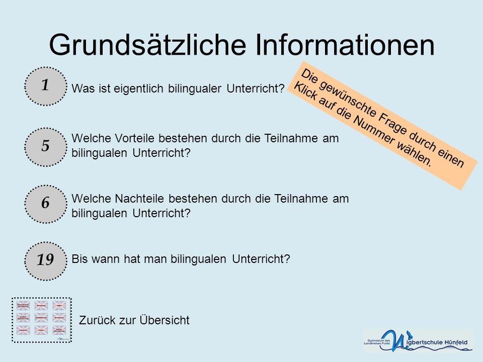 Grundsätzliche Informationen Was ist eigentlich bilingualer Unterricht? 1 19 5 Welche Vorteile bestehen durch die Teilnahme am bilingualen Unterricht?