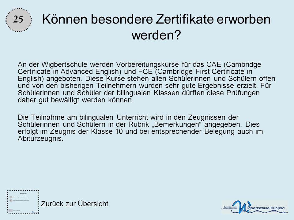 Können besondere Zertifikate erworben werden? An der Wigbertschule werden Vorbereitungskurse für das CAE (Cambridge Certificate in Advanced English) u