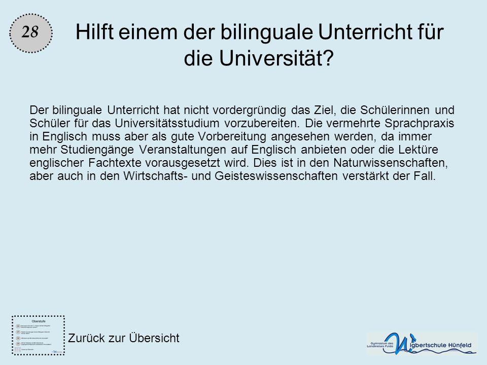 Hilft einem der bilinguale Unterricht für die Universität? Der bilinguale Unterricht hat nicht vordergründig das Ziel, die Schülerinnen und Schüler fü