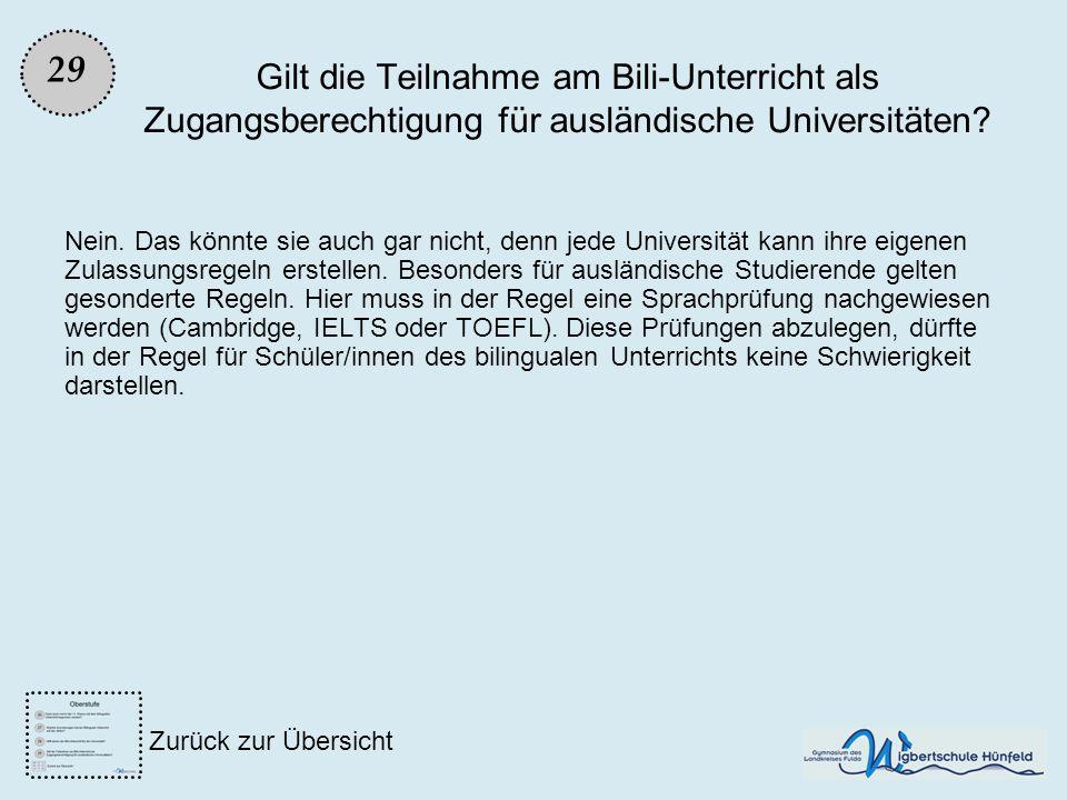 Gilt die Teilnahme am Bili-Unterricht als Zugangsberechtigung für ausländische Universitäten? Nein. Das könnte sie auch gar nicht, denn jede Universit