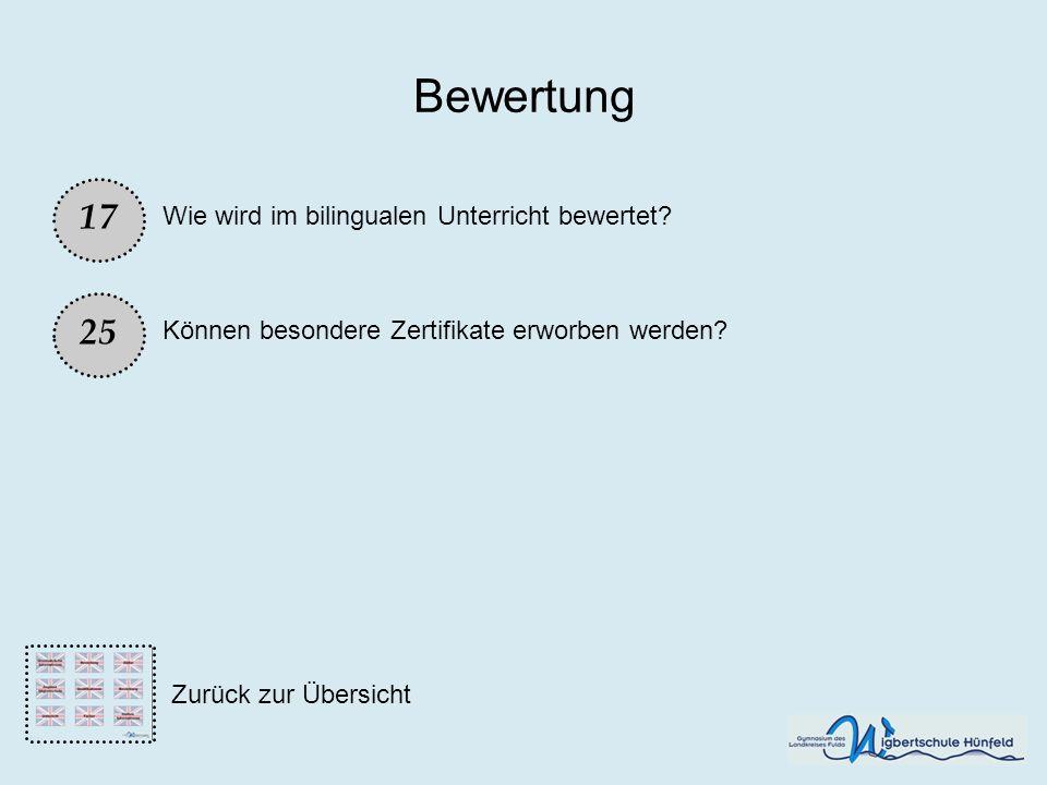 Bewertung Können besondere Zertifikate erworben werden? 25 17 Wie wird im bilingualen Unterricht bewertet? Zurück zur Übersicht