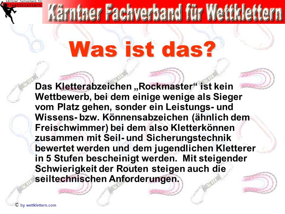 Was ist das? Das Kletterabzeichen Rockmaster ist kein Wettbewerb, bei dem einige wenige als Sieger vom Platz gehen, sonder ein Leistungs- und Wissens-