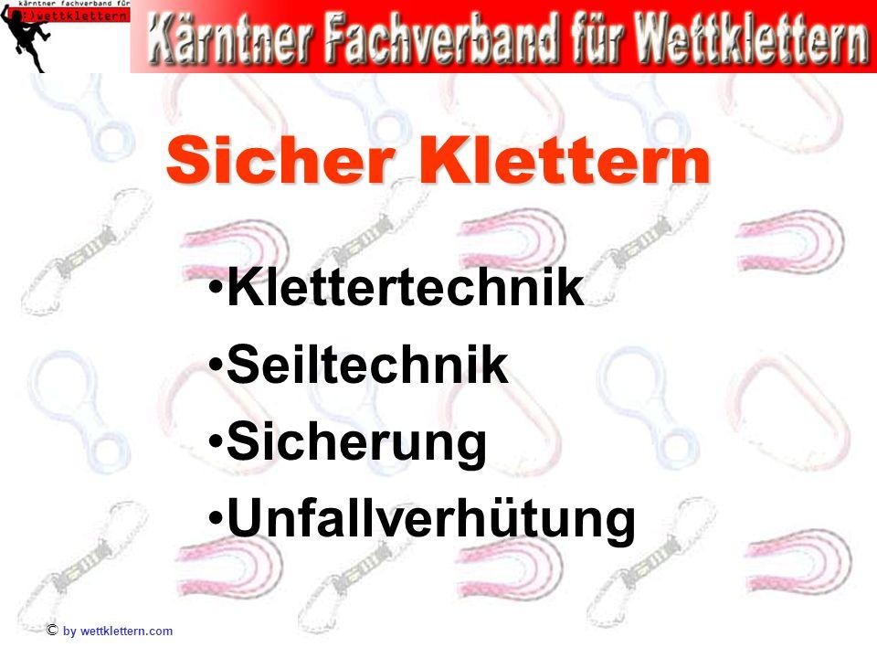 © by wettklettern.com Sicher Klettern Klettertechnik Seiltechnik Sicherung Unfallverhütung