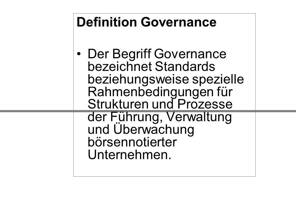 Definition Governance Der Begriff Governance bezeichnet Standards beziehungsweise spezielle Rahmenbedingungen für Strukturen und Prozesse der Führung,