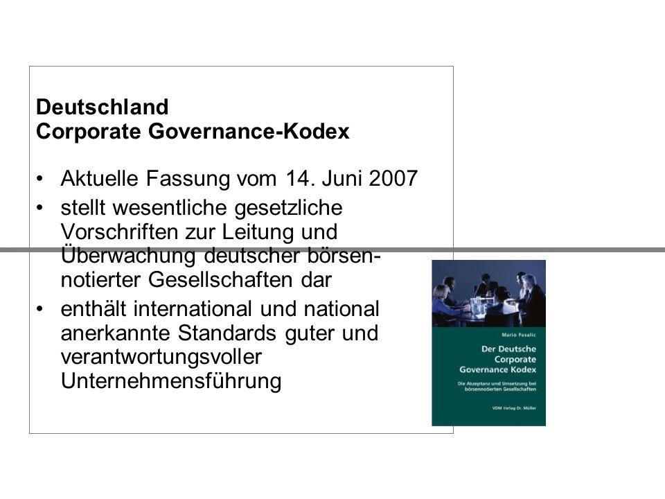 Deutschland Corporate Governance-Kodex Aktuelle Fassung vom 14. Juni 2007 stellt wesentliche gesetzliche Vorschriften zur Leitung und Überwachung deut