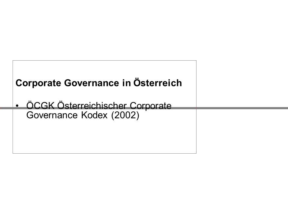 Corporate Governance in Österreich ÖCGK Österreichischer Corporate Governance Kodex (2002)