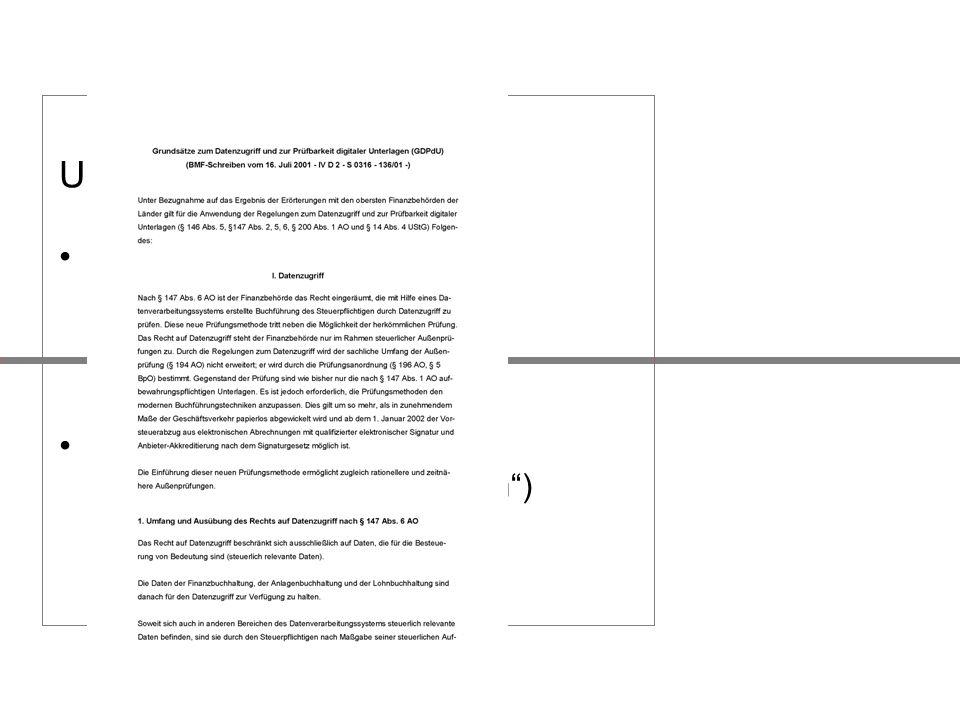 Unterschiede: Direkte Auswirkungen –HGB –AO / GDPdU / GOBS –GAUFZ Indirekte Auswirkungen –Basel II (für Nicht-Banken) –BDSG