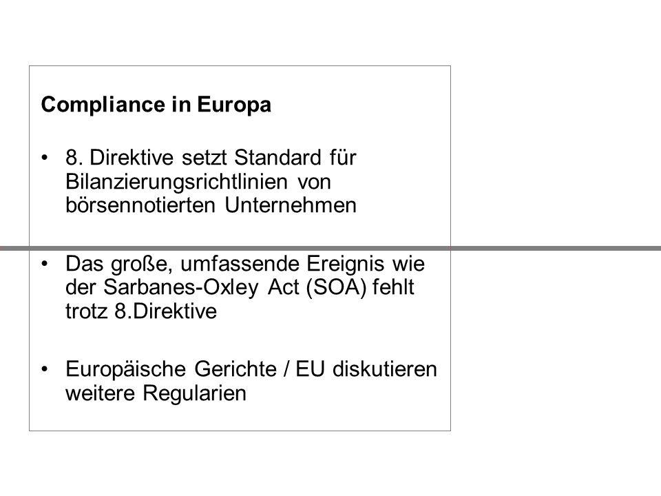 Compliance in Europa 8. Direktive setzt Standard für Bilanzierungsrichtlinien von börsennotierten Unternehmen Das große, umfassende Ereignis wie der S