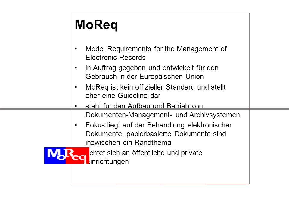 Model Requirements for the Management of Electronic Records in Auftrag gegeben und entwickelt für den Gebrauch in der Europäischen Union MoReq ist kei