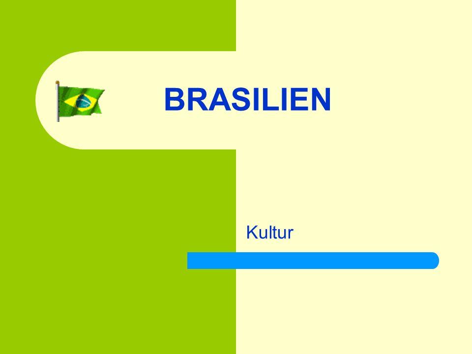 BRASILIEN Kultur