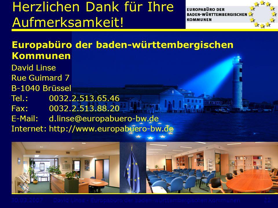 30.03.2007David Linse - Europabüro der baden-württembergischen Kommunen22 Herzlichen Dank für Ihre Aufmerksamkeit.
