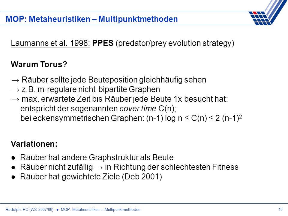 Rudolph: PO (WS 2007/08) MOP: Metaheuristiken – Multipunktmethoden10 MOP: Metaheuristiken – Multipunktmethoden Laumanns et al. 1998: PPES (predator/pr