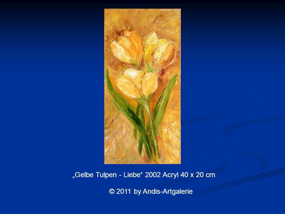Gelbe Tulpen - Liebe 2002 Acryl 40 x 20 cm © 2011 by Andis-Artgalerie