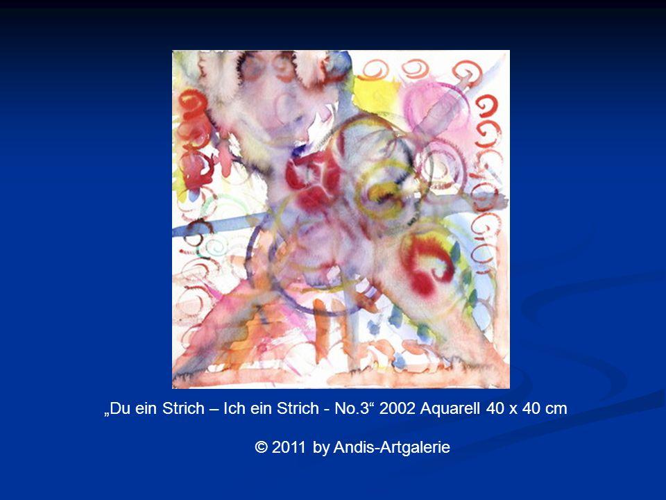 Du ein Strich – Ich ein Strich - No.3 2002 Aquarell 40 x 40 cm © 2011 by Andis-Artgalerie