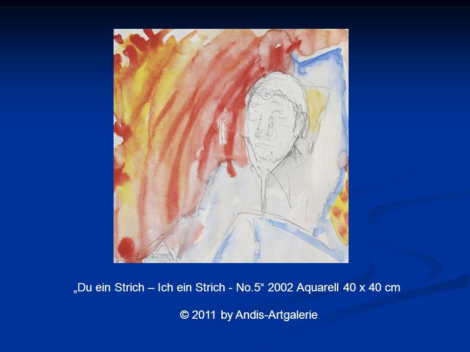Du ein Strich – Ich ein Strich - No.5 2002 Aquarell 40 x 40 cm © 2011 by Andis-Artgalerie