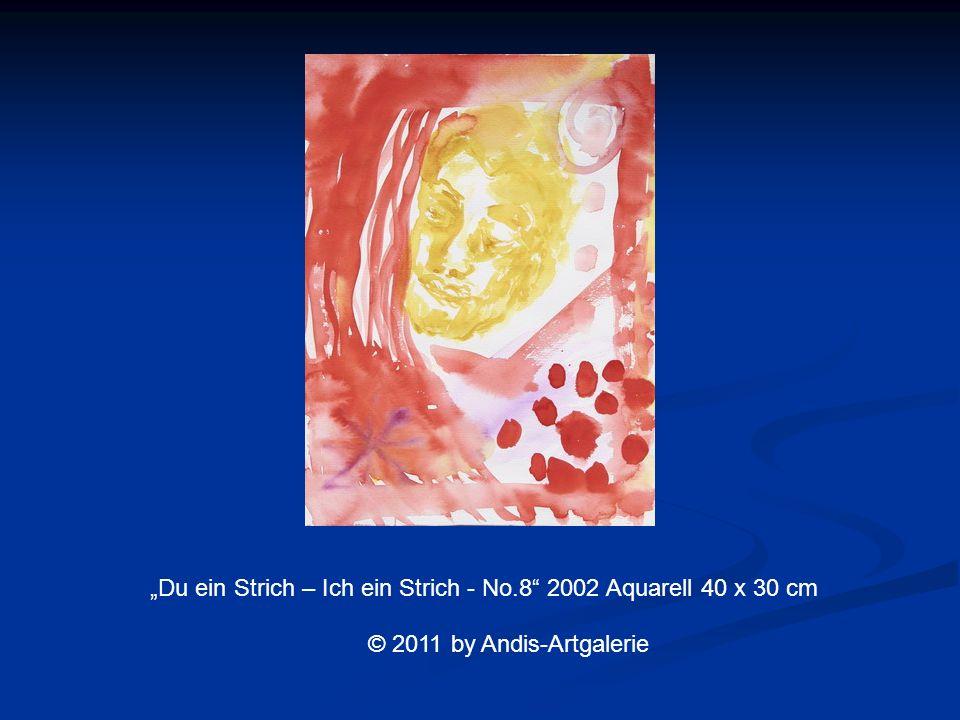 Du ein Strich – Ich ein Strich - No.8 2002 Aquarell 40 x 30 cm © 2011 by Andis-Artgalerie