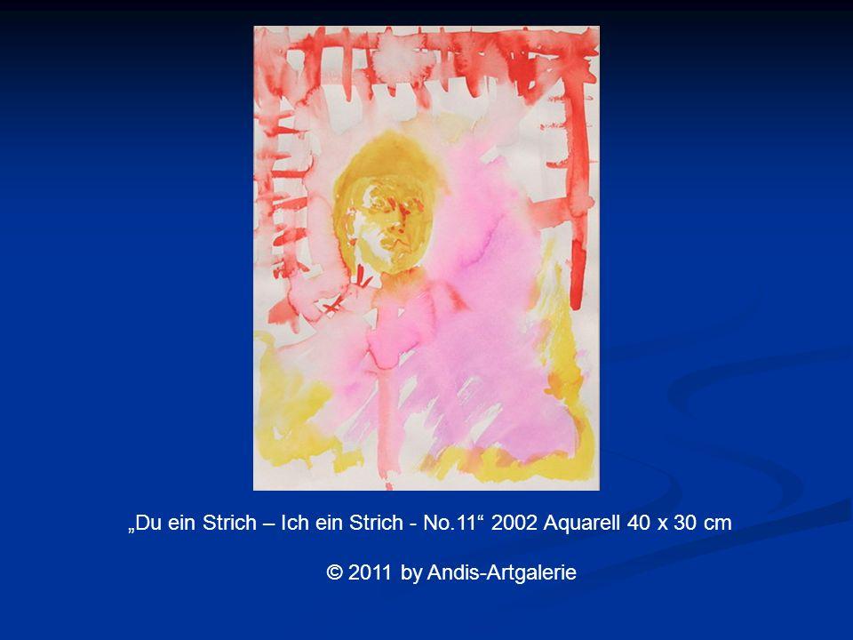 Du ein Strich – Ich ein Strich - No.11 2002 Aquarell 40 x 30 cm © 2011 by Andis-Artgalerie