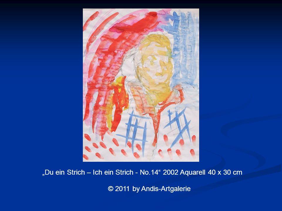 Du ein Strich – Ich ein Strich - No.14 2002 Aquarell 40 x 30 cm © 2011 by Andis-Artgalerie