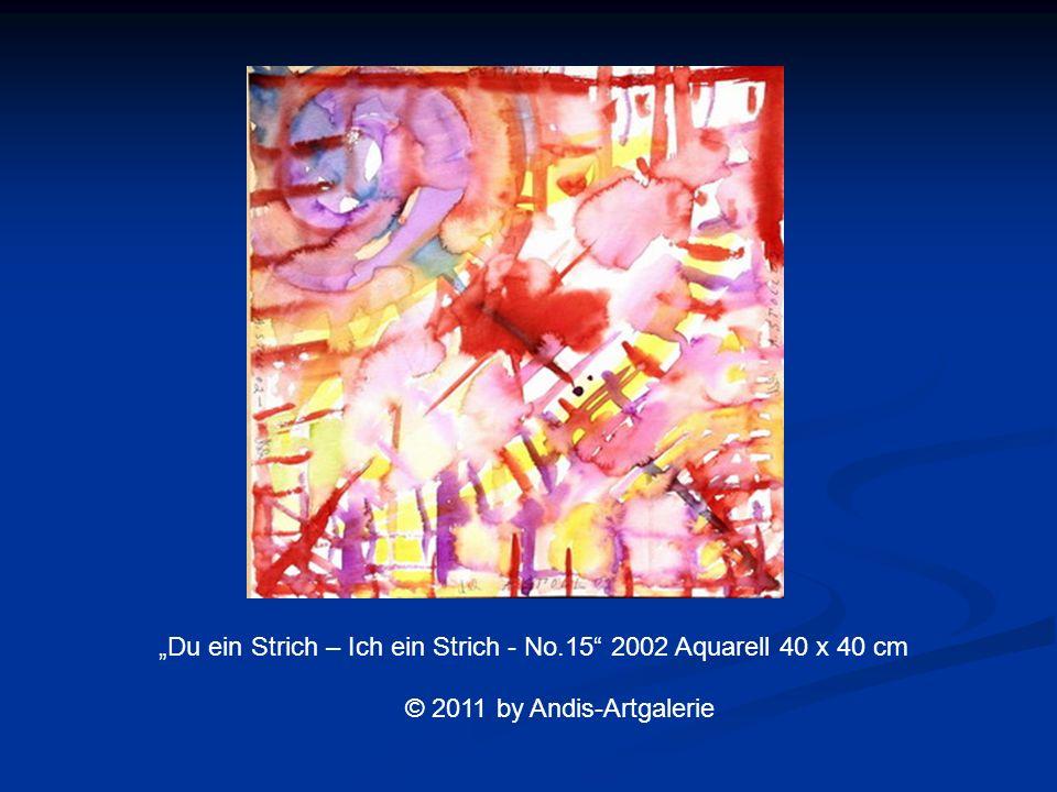Du ein Strich – Ich ein Strich - No.15 2002 Aquarell 40 x 40 cm © 2011 by Andis-Artgalerie
