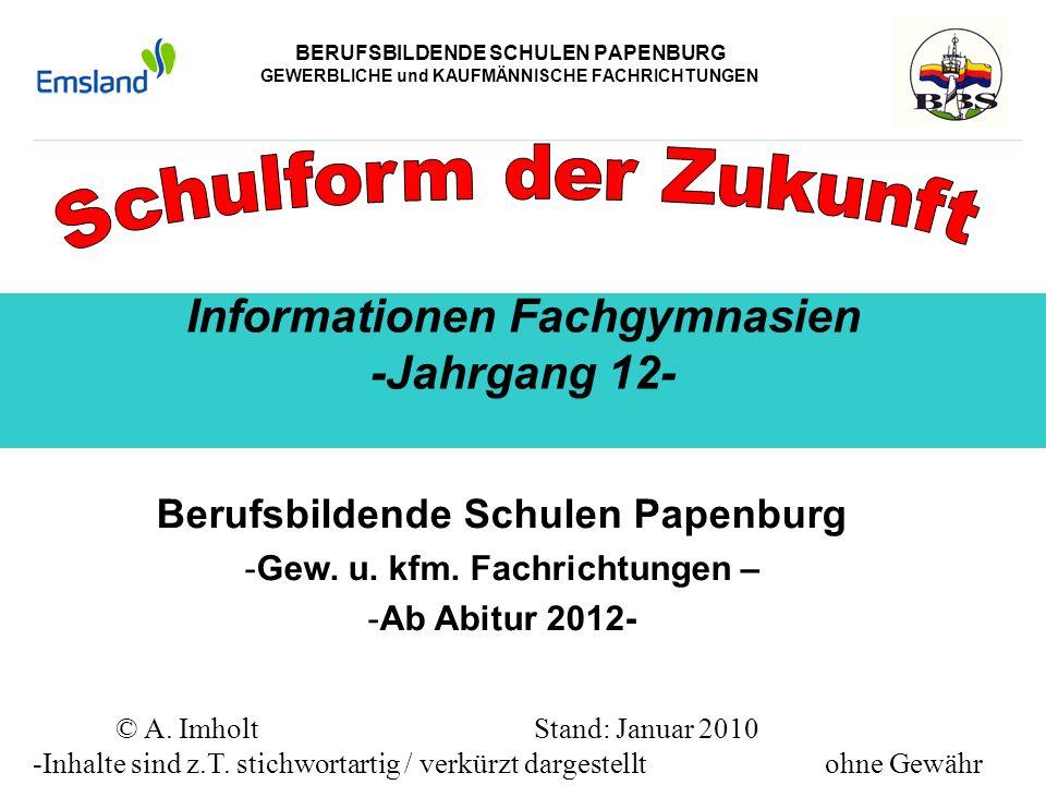 BERUFSBILDENDE SCHULEN PAPENBURG GEWERBLICHE und KAUFMÄNNISCHE FACHRICHTUNGEN Informationen Fachgymnasien -Jahrgang 12- Berufsbildende Schulen Papenbu
