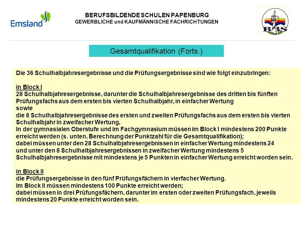 BERUFSBILDENDE SCHULEN PAPENBURG GEWERBLICHE und KAUFMÄNNISCHE FACHRICHTUNGEN Die 36 Schulhalbjahresergebnisse und die Prüfungsergebnisse sind wie fol