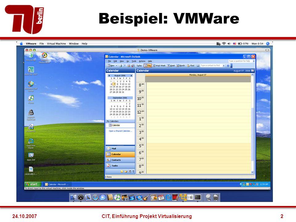 Virtualisierung 24.10.2007CIT, Einführung Projekt Virtualisierung3