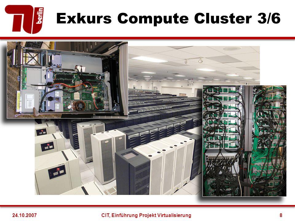 Exkurs Compute Cluster 4/6 24.10.2007CIT, Einführung Projekt Virtualisierung9