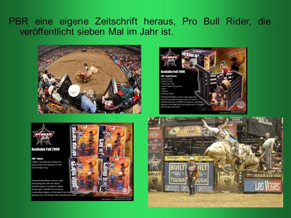 PBR eine eigene Zeitschrift heraus, Pro Bull Rider, die veröffentlicht sieben Mal im Jahr ist.
