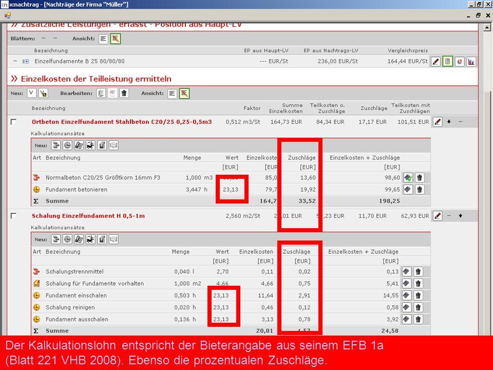 Der Kalkulationslohn entspricht der Bieterangabe aus seinem EFB 1a (Blatt 221 VHB 2008). Ebenso die prozentualen Zuschläge.