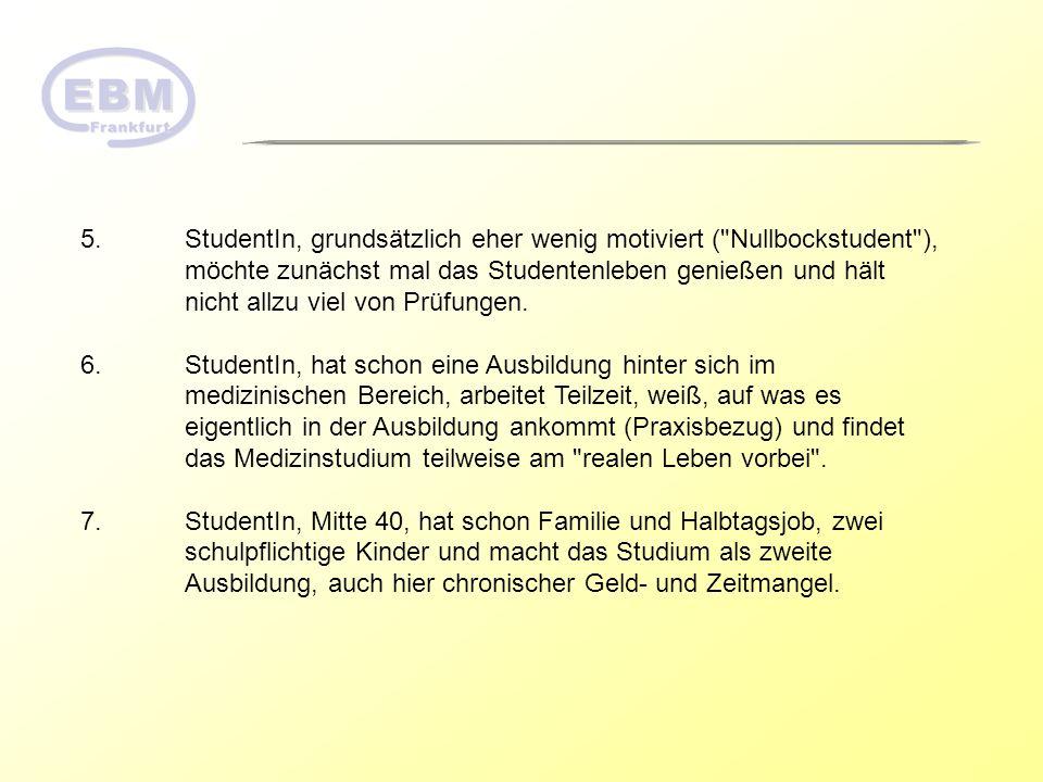 5.StudentIn, grundsätzlich eher wenig motiviert (