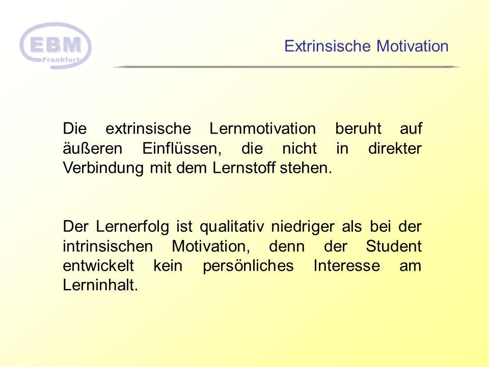 Die extrinsische Lernmotivation beruht auf äußeren Einflüssen, die nicht in direkter Verbindung mit dem Lernstoff stehen. Der Lernerfolg ist qualitati