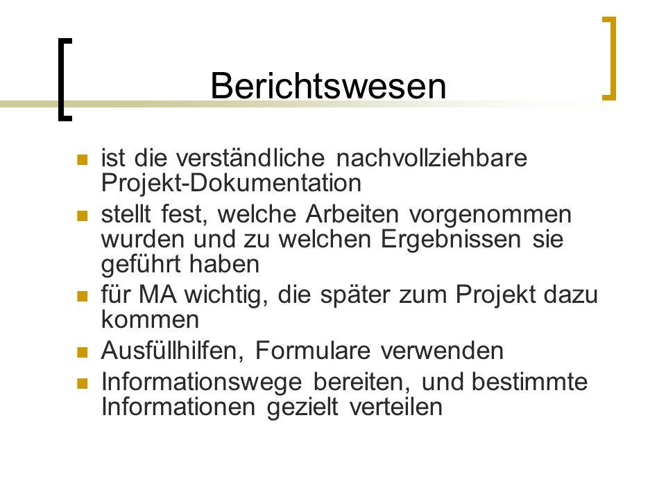 Berichtswesen ist die verständliche nachvollziehbare Projekt-Dokumentation stellt fest, welche Arbeiten vorgenommen wurden und zu welchen Ergebnissen