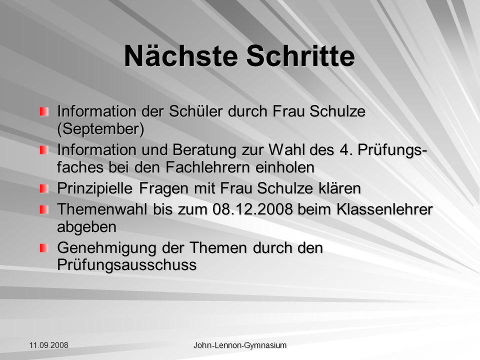 11.09.2008 John-Lennon-Gymnasium Nächste Schritte Information der Schüler durch Frau Schulze (September) Information und Beratung zur Wahl des 4. Prüf