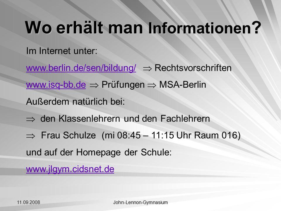 11.09.2008 John-Lennon-Gymnasium Wo erhält man Informationen? Im Internet unter: www.berlin.de/sen/bildung/www.berlin.de/sen/bildung/ Rechtsvorschrift