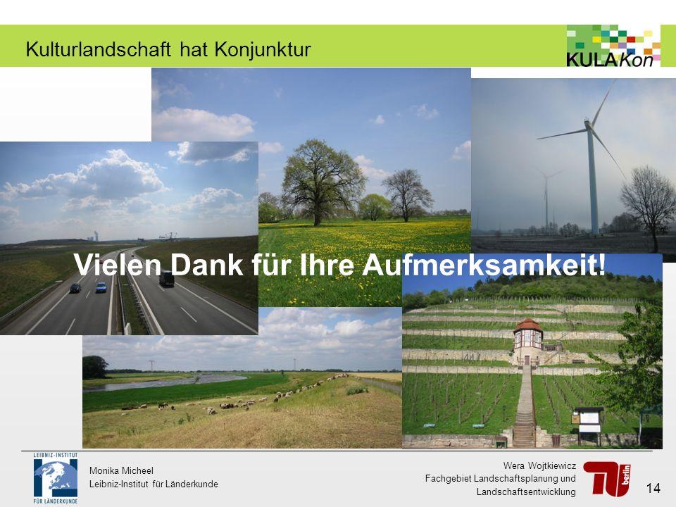 Wera Wojtkiewicz Fachgebiet Landschaftsplanung und Landschaftsentwicklung Monika Micheel Leibniz-Institut für Länderkunde 14 Kulturlandschaft hat Konj