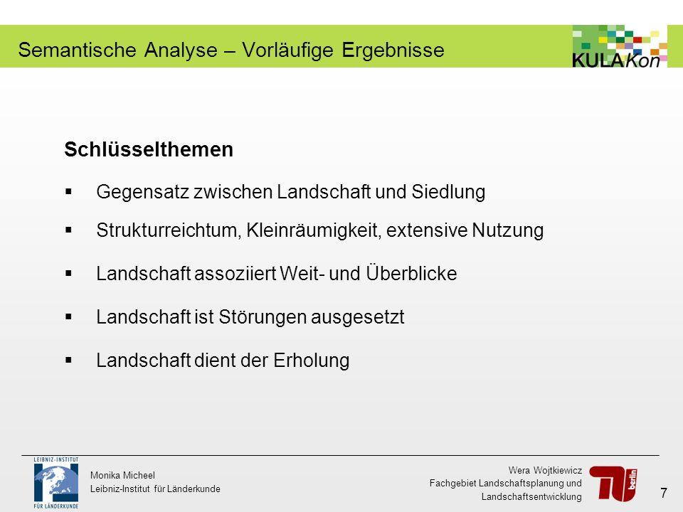 Wera Wojtkiewicz Fachgebiet Landschaftsplanung und Landschaftsentwicklung Monika Micheel Leibniz-Institut für Länderkunde 7 Semantische Analyse – Vorl