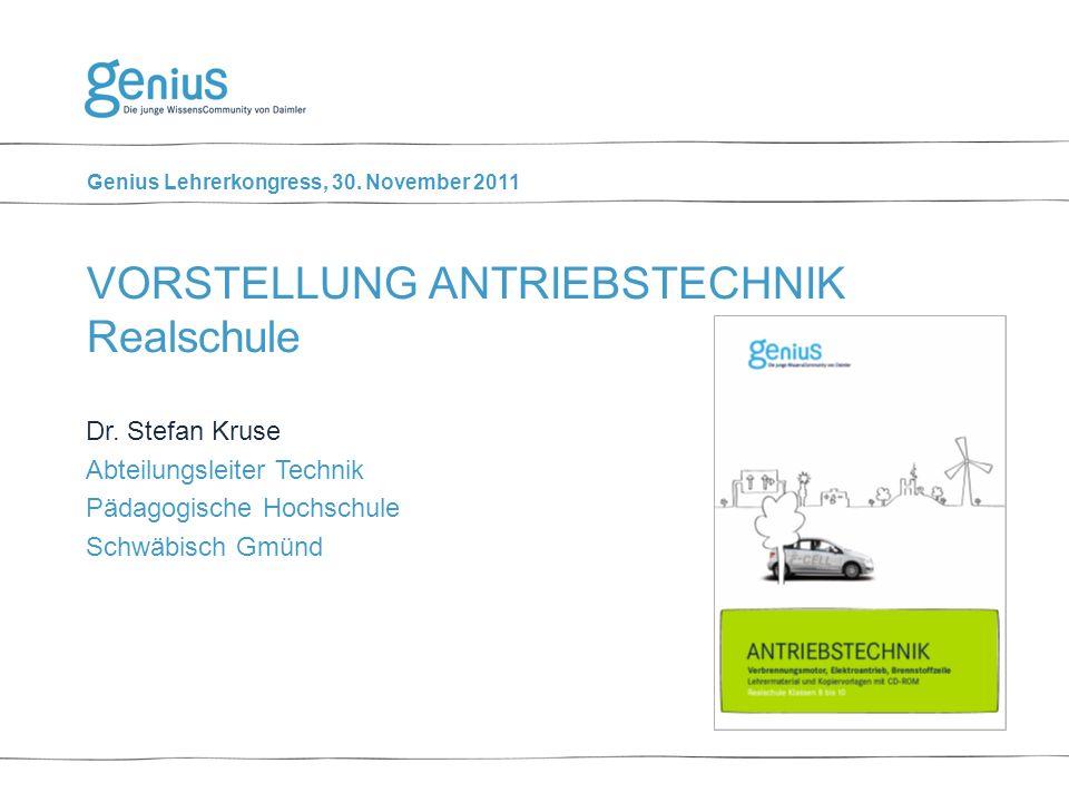 Genius Lehrerkongress, 30. November 2011 VORSTELLUNG ANTRIEBSTECHNIK Realschule Dr.