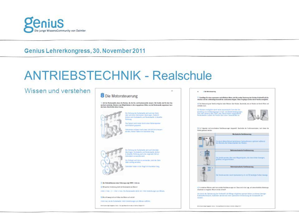 Genius Lehrerkongress, 30. November 2011 Wissen und verstehen ANTRIEBSTECHNIK - Realschule