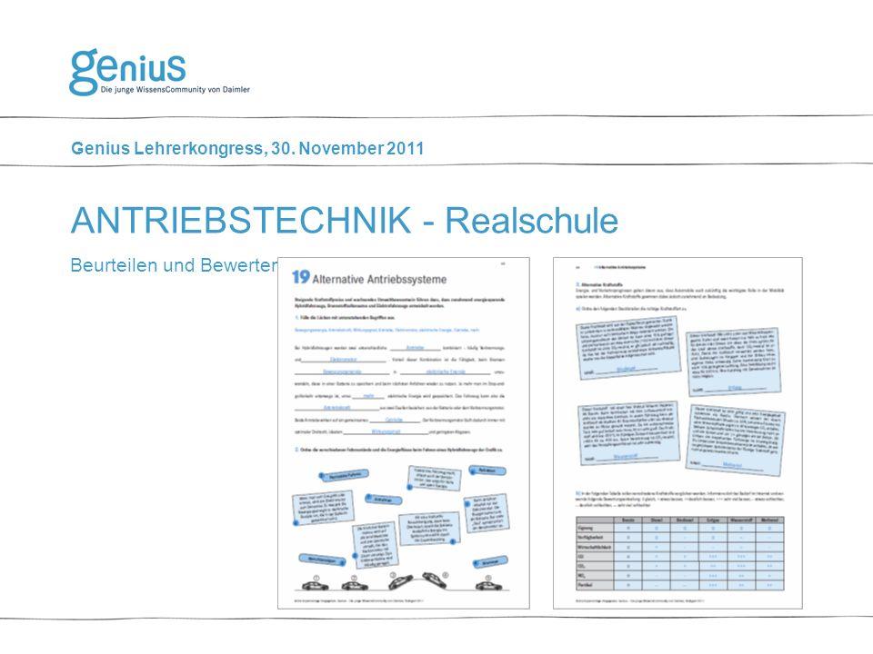 Genius Lehrerkongress, 30. November 2011 Beurteilen und Bewerten ANTRIEBSTECHNIK - Realschule