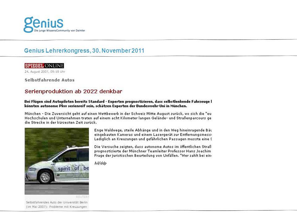 Genius Lehrerkongress, 30. November 2011 Aktuelle Beispiele Spurhalteassistent Abstandsregel- automat mit Bremsassistent Pre-Save-Assistent, ABS und A