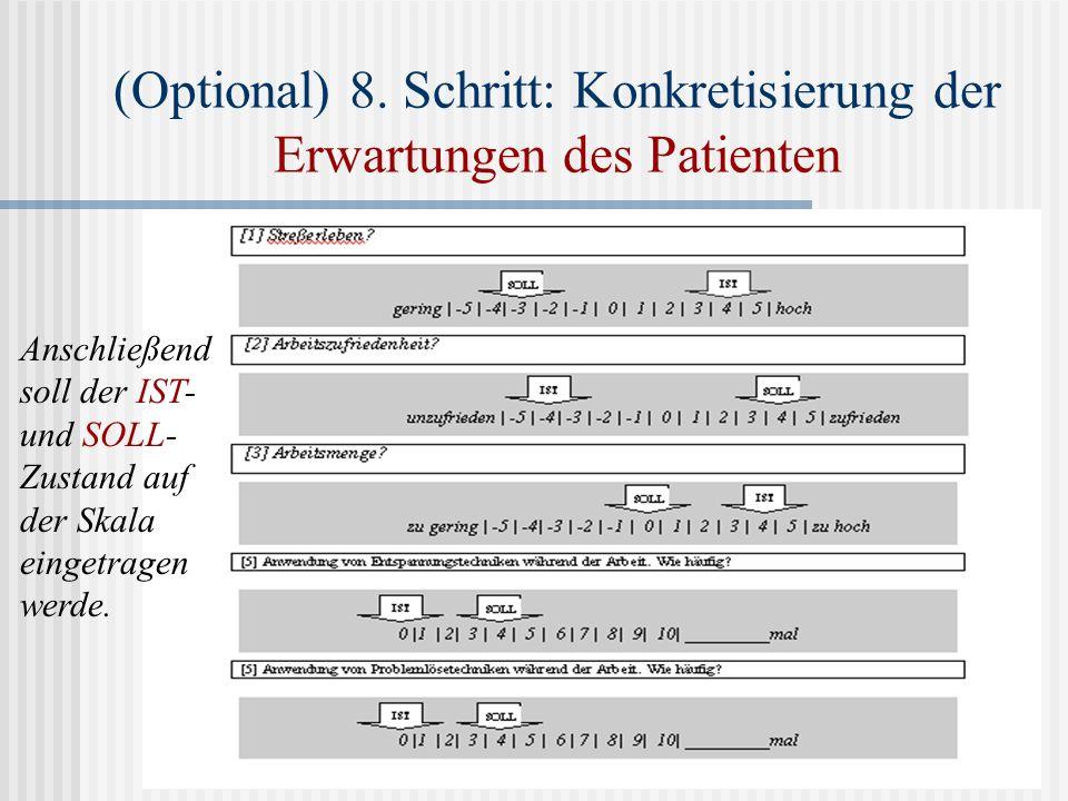 (Optional) 8. Schritt: Konkretisierung der Erwartungen des Patienten Anschließend soll der IST- und SOLL- Zustand auf der Skala eingetragen werde.