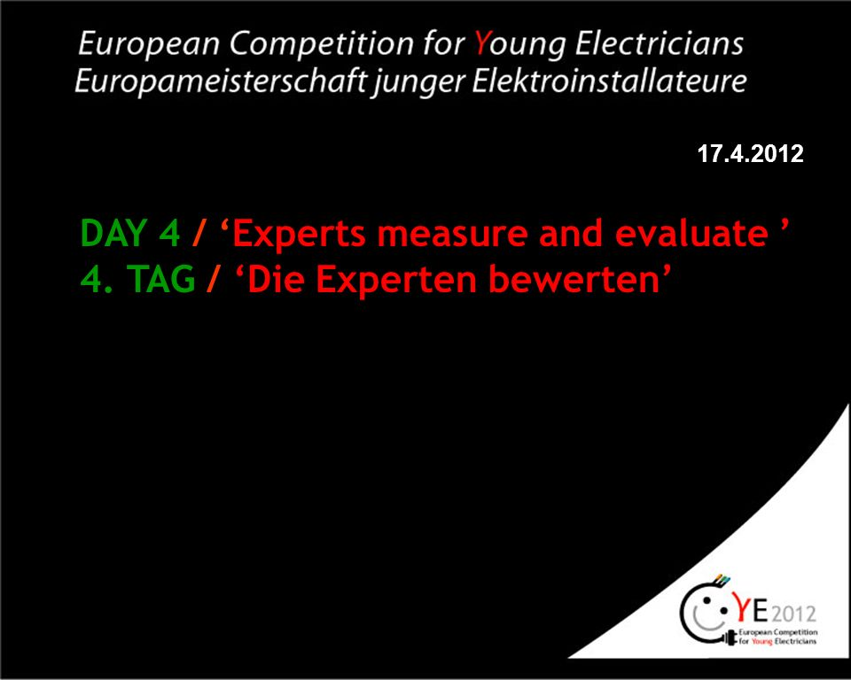 DAY 4 / Experts measure and evaluate 4. TAG / Die Experten bewerten