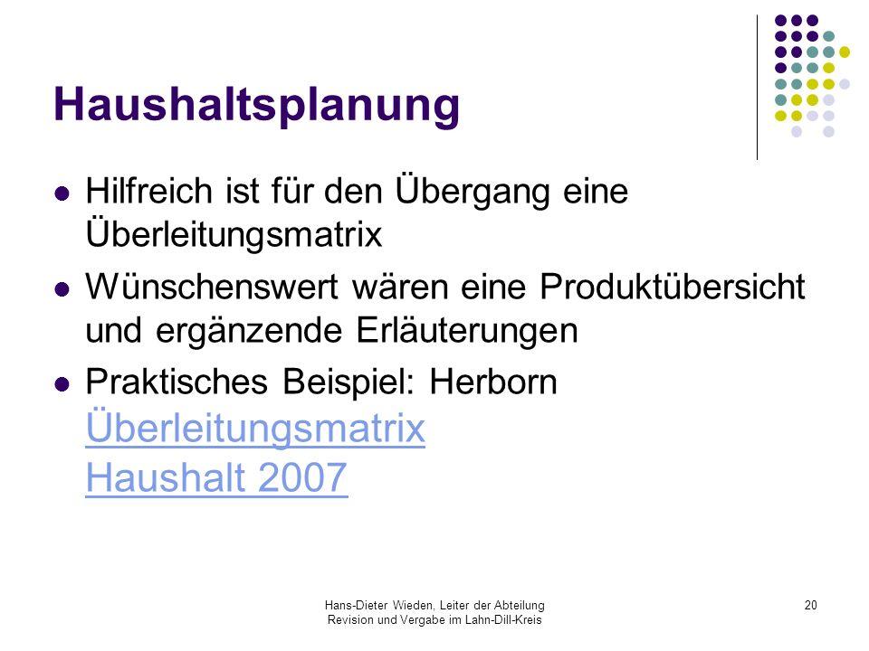 Hans-Dieter Wieden, Leiter der Abteilung Revision und Vergabe im Lahn-Dill-Kreis 20 Haushaltsplanung Hilfreich ist für den Übergang eine Überleitungsm