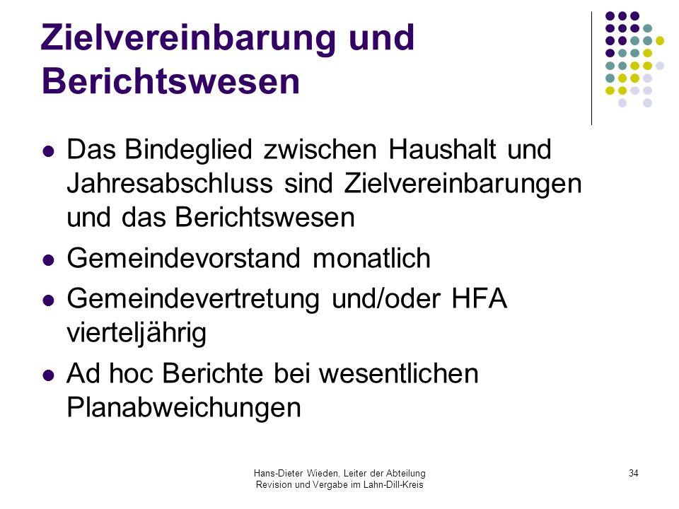 Hans-Dieter Wieden, Leiter der Abteilung Revision und Vergabe im Lahn-Dill-Kreis 34 Zielvereinbarung und Berichtswesen Das Bindeglied zwischen Haushal