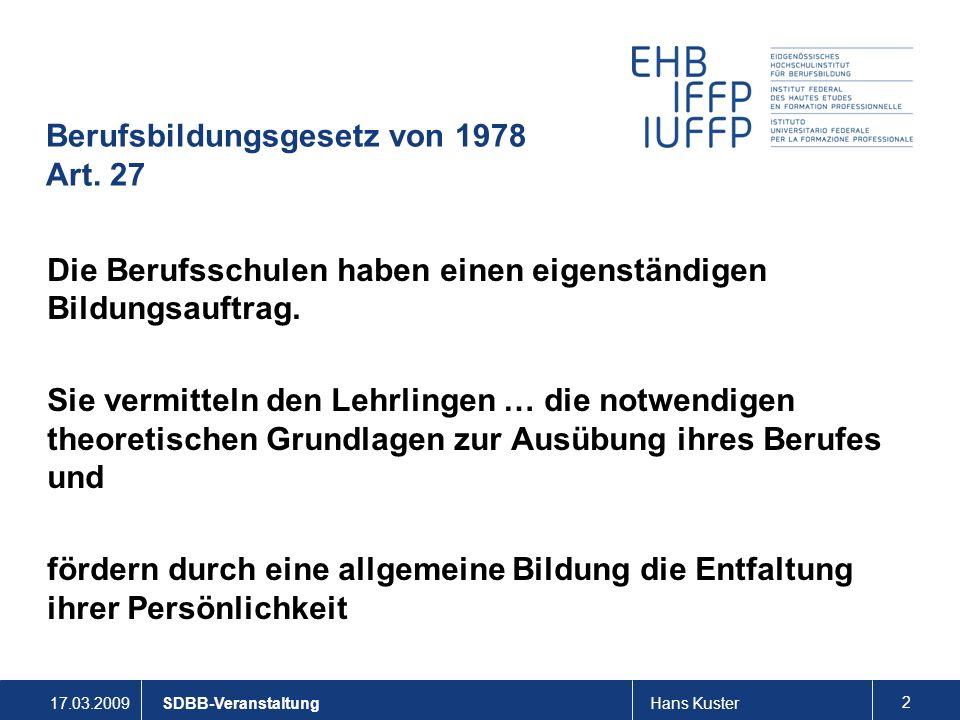 17.03.2009Hans Kuster 2 SDBB-Veranstaltung Berufsbildungsgesetz von 1978 Art.