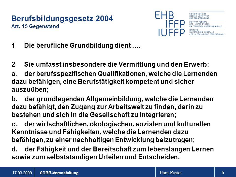 17.03.2009Hans Kuster 5 SDBB-Veranstaltung Berufsbildungsgesetz 2004 Art.