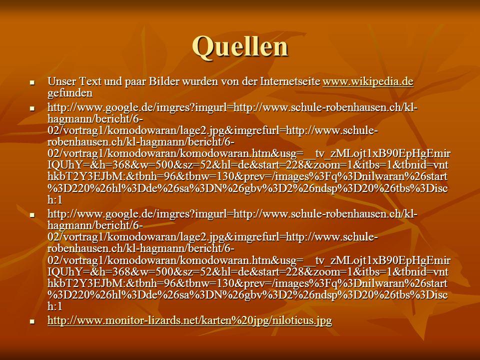 Quellen Unser Text und paar Bilder wurden von der Internetseite www.wikipedia.de gefunden Unser Text und paar Bilder wurden von der Internetseite www.