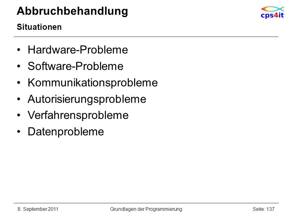 Abbruchbehandlung Situationen Hardware-Probleme Software-Probleme Kommunikationsprobleme Autorisierungsprobleme Verfahrensprobleme Datenprobleme 8. Se