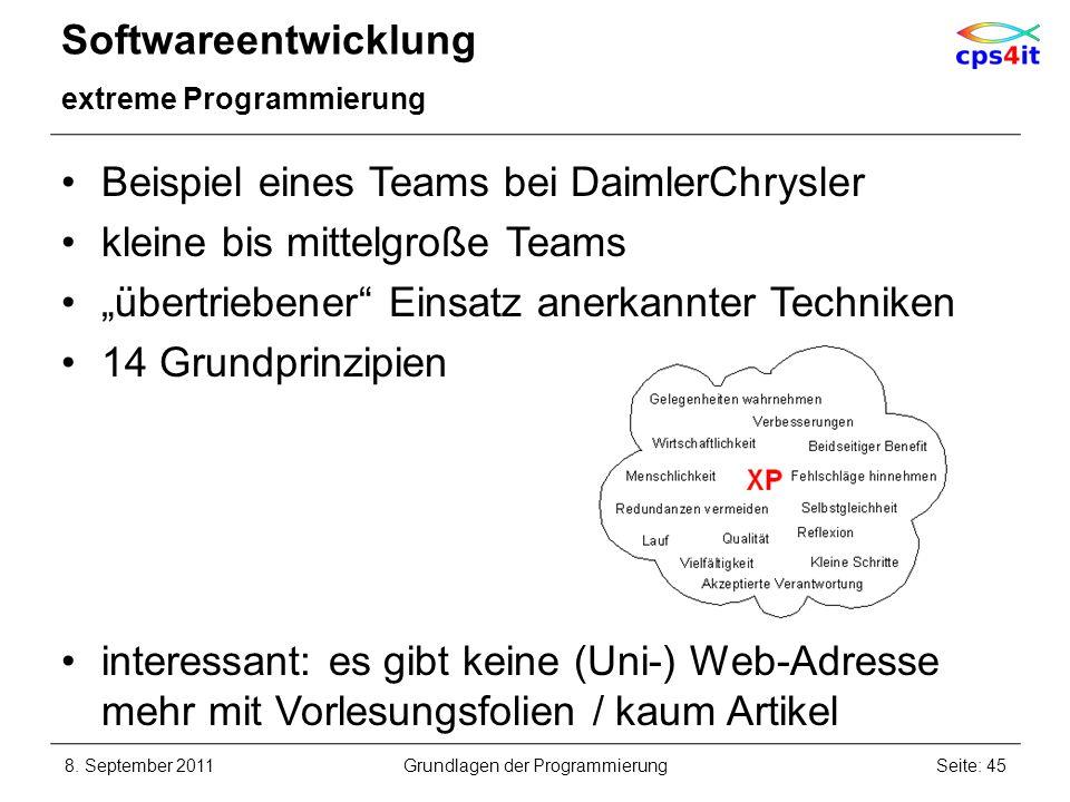 Softwareentwicklung extreme Programmierung Beispiel eines Teams bei DaimlerChrysler kleine bis mittelgroße Teams übertriebener Einsatz anerkannter Tec