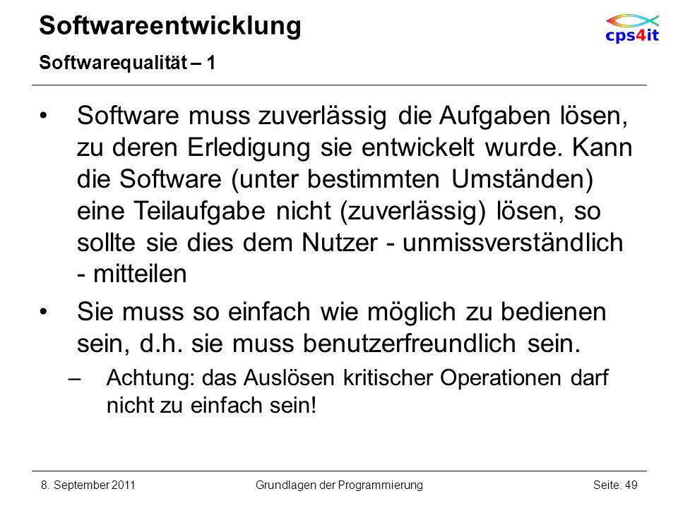 Softwareentwicklung Softwarequalität – 1 Software muss zuverlässig die Aufgaben lösen, zu deren Erledigung sie entwickelt wurde. Kann die Software (un